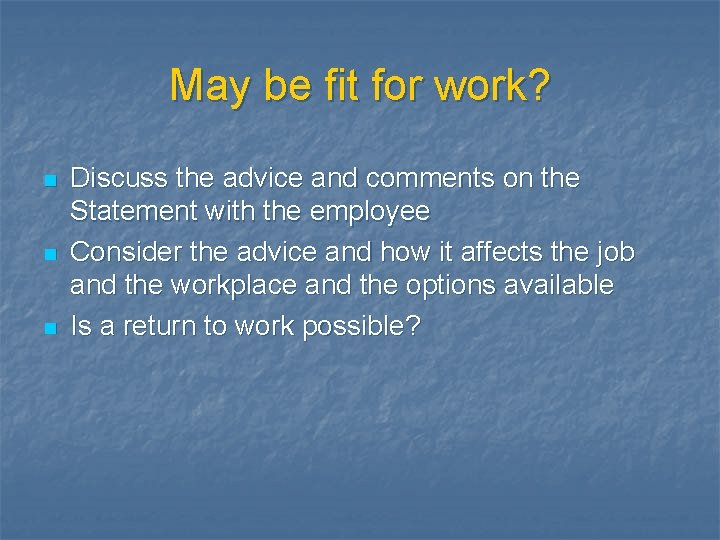 May be fit for work? n n n Discuss the advice and comments on