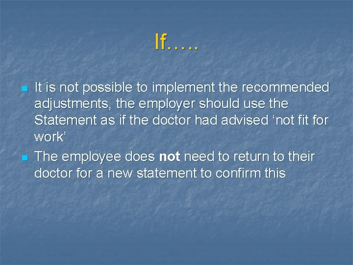 If…. . n n It is not possible to implement the recommended adjustments, the
