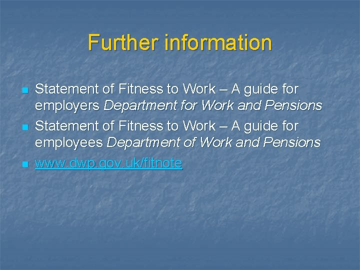 Further information n Statement of Fitness to Work – A guide for employers Department