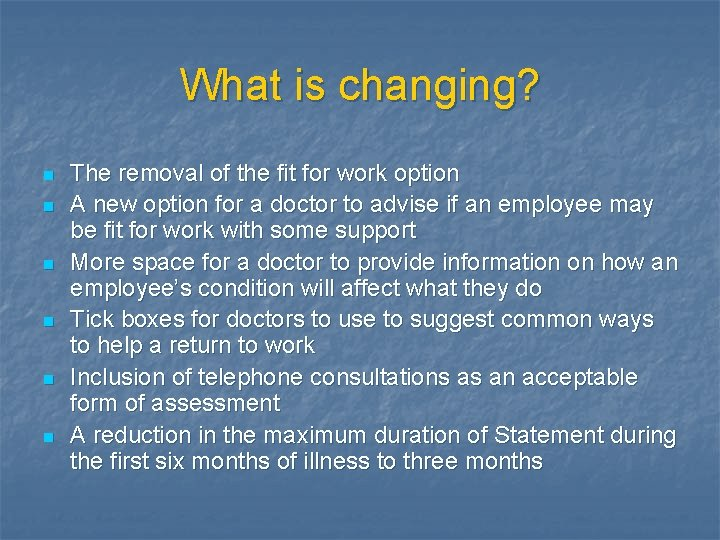 What is changing? n n n The removal of the fit for work option