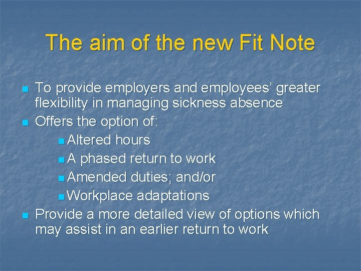 The aim of the new Fit Note n n n To provide employers and