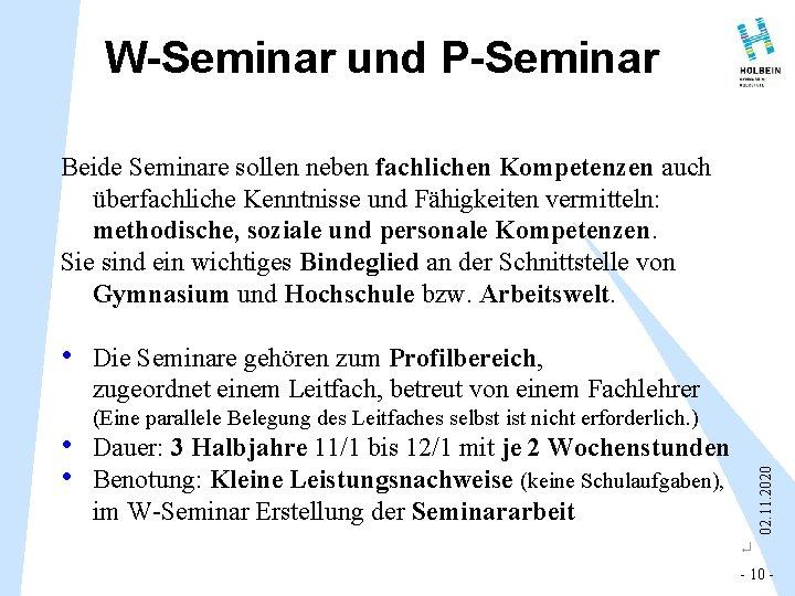 W-Seminar und P-Seminar Beide Seminare sollen neben fachlichen Kompetenzen auch überfachliche Kenntnisse und Fähigkeiten