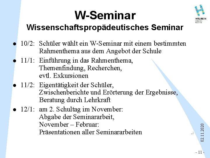W-Seminar l l 10/2: Schüler wählt ein W-Seminar mit einem bestimmten Rahmenthema aus dem