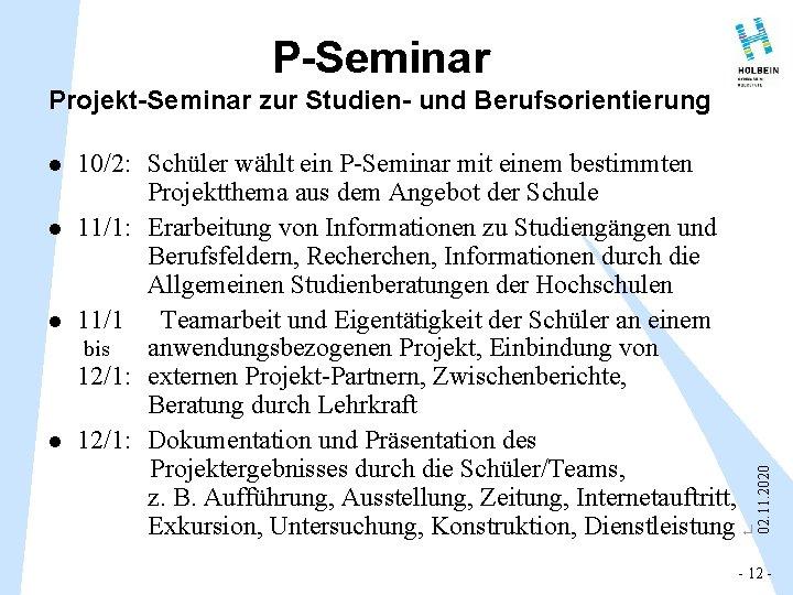 P-Seminar Projekt-Seminar zur Studien- und Berufsorientierung l l l 10/2: 11/1: 11/1 bis 12/1: