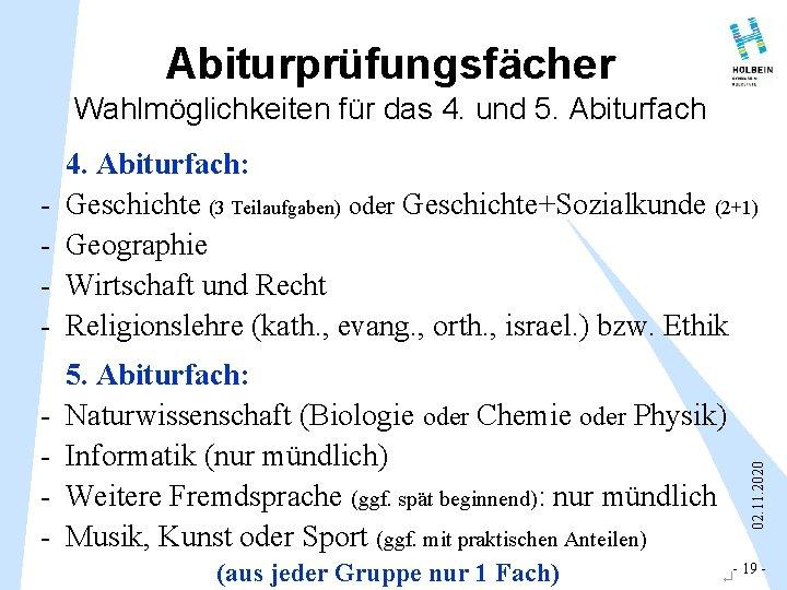 Abiturprüfungsfächer Wahlmöglichkeiten für das 4. und 5. Abiturfach - 5. Abiturfach: Naturwissenschaft (Biologie oder