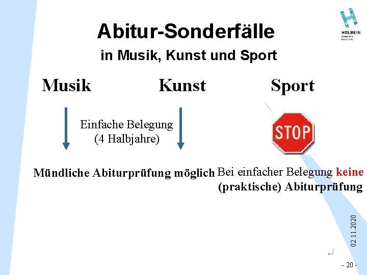 Abitur-Sonderfälle in Musik, Kunst und Sport Musik Kunst Sport Einfache Belegung (4 Halbjahre) 02.