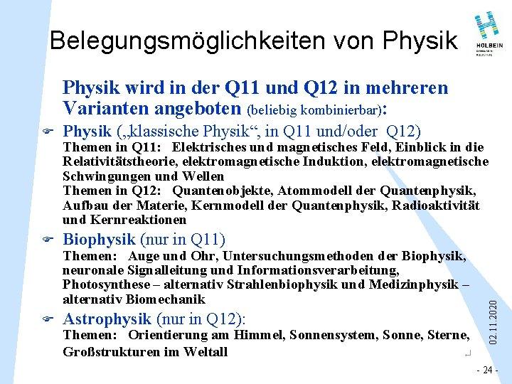 Belegungsmöglichkeiten von Physik wird in der Q 11 und Q 12 in mehreren Varianten