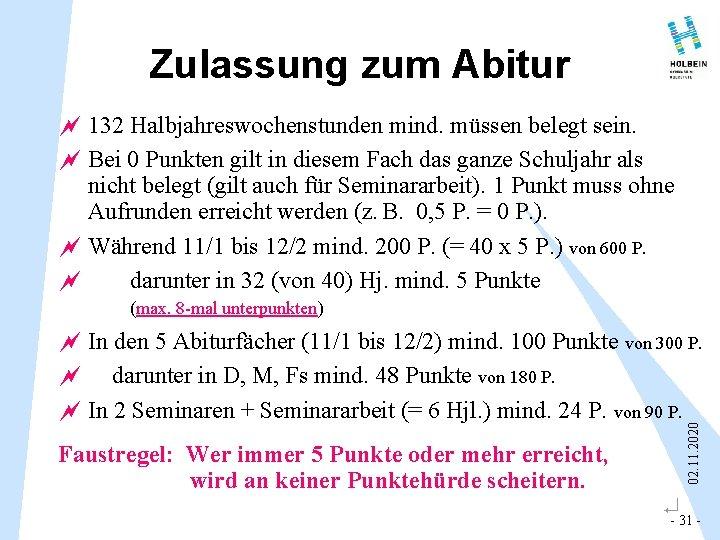 Zulassung zum Abitur ~ 132 Halbjahreswochenstunden mind. müssen belegt sein. ~ Bei 0 Punkten