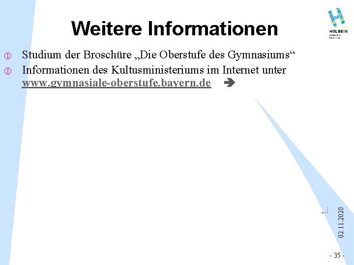 """Weitere Informationen i Studium der Broschüre """"Die Oberstufe des Gymnasiums"""" Informationen des Kultusministeriums im"""