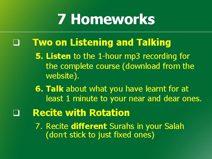 7 Homeworks q Two on Listening and Talking 5. Listen to the 1 -hour