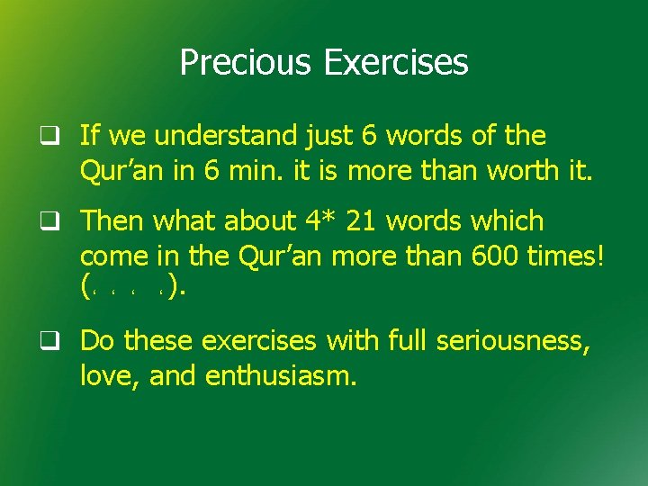 Precious Exercises q If we understand just 6 words of the Qur'an in 6