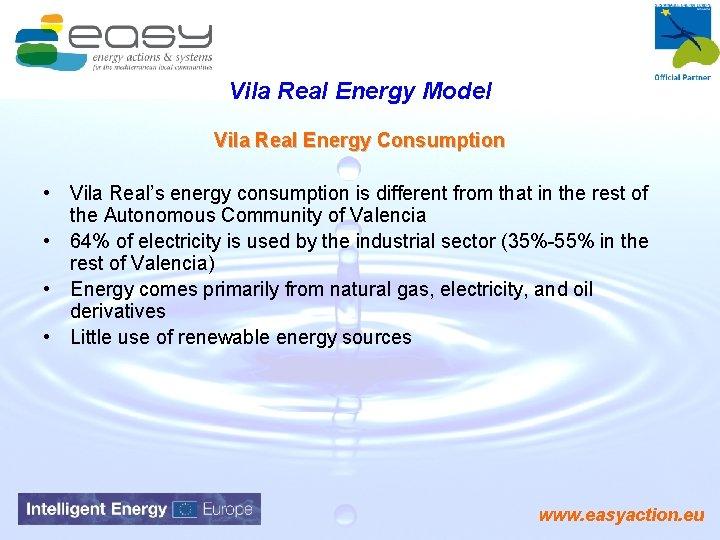 Vila Real Energy Model Vila Real Energy Consumption • Vila Real's energy consumption is
