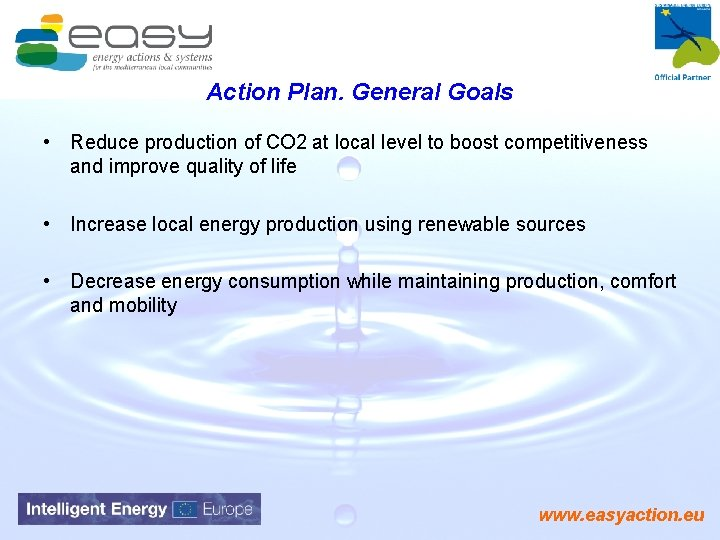 Action Plan. General Goals • Reduce production of CO 2 at local level to