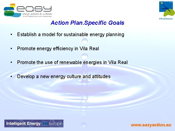 Action Plan. Specific Goals • Establish a model for sustainable energy planning • Promote