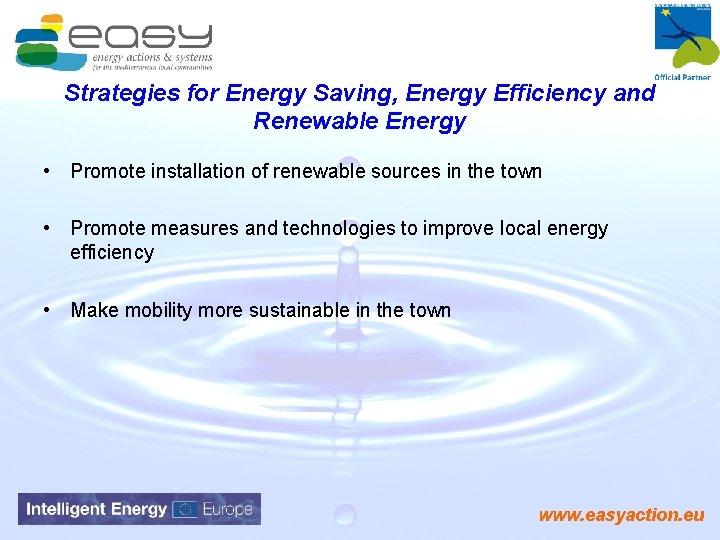 Strategies for Energy Saving, Energy Efficiency and Renewable Energy • Promote installation of renewable