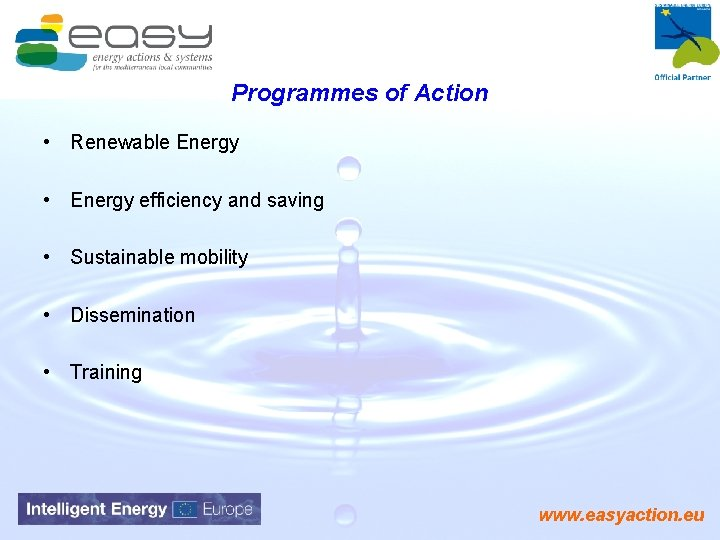 Programmes of Action • Renewable Energy • Energy efficiency and saving • Sustainable mobility