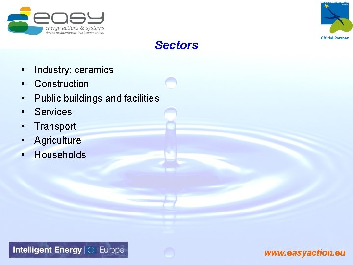 Sectors • • Industry: ceramics Construction Public buildings and facilities Services Transport Agriculture Households