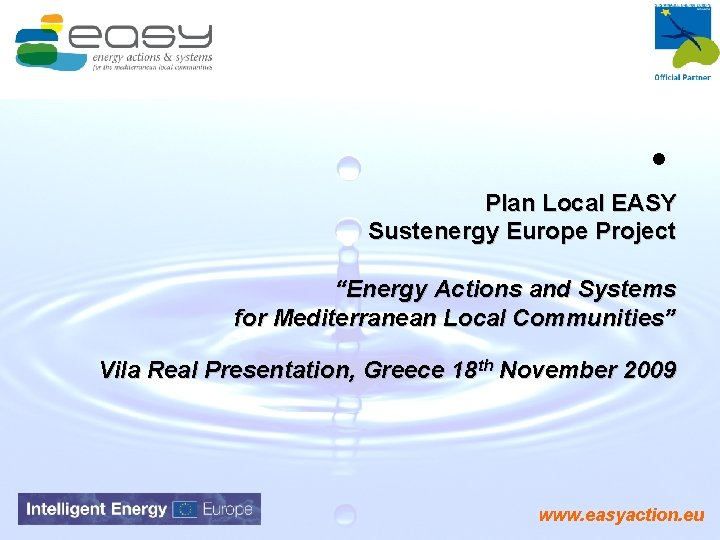 """• Plan Local EASY Sustenergy Europe Project """"Energy Actions and Systems for Mediterranean"""