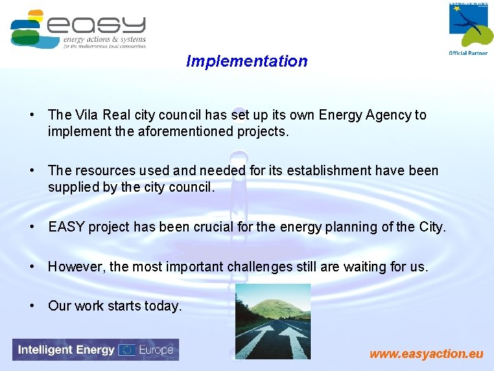 Implementation • The Vila Real city council has set up its own Energy Agency