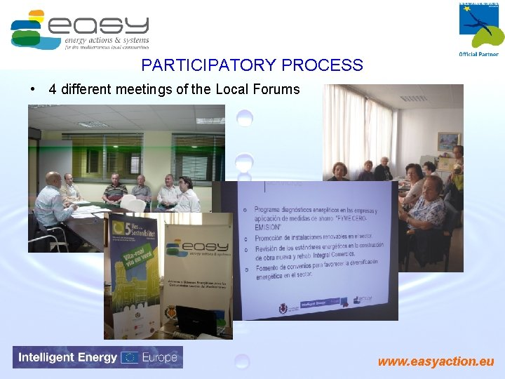 PARTICIPATORY PROCESS • 4 different meetings of the Local Forums www. easyaction. eu
