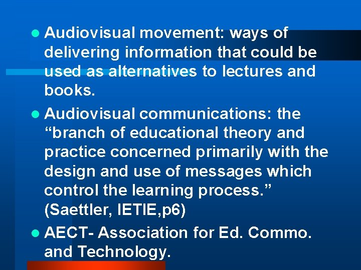 l Audiovisual movement: ways of delivering information that could be used as alternatives to