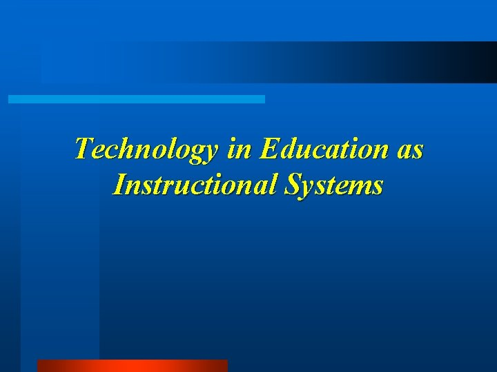 Technology in Education as Instructional Systems