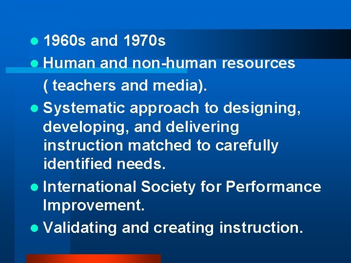 l 1960 s and 1970 s l Human and non-human resources ( teachers and