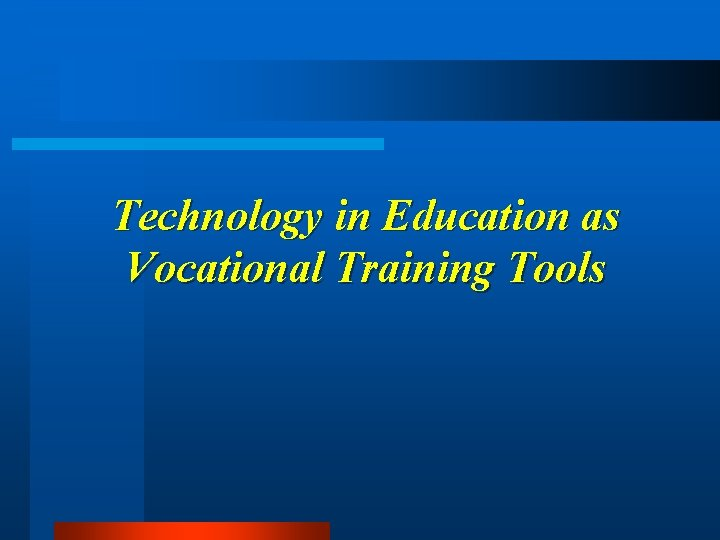 Technology in Education as Vocational Training Tools