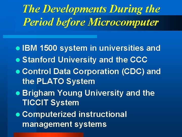 The Developments During the Period before Microcomputer l IBM 1500 system in universities and
