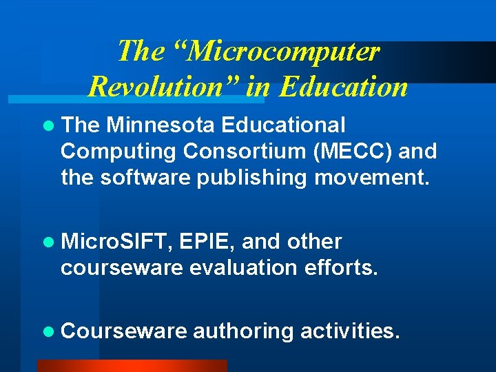 """The """"Microcomputer Revolution"""" in Education l The Minnesota Educational Computing Consortium (MECC) and the"""