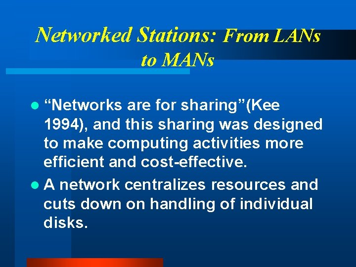 """Networked Stations: From LANs to MANs l """"Networks are for sharing""""(Kee 1994), and this"""