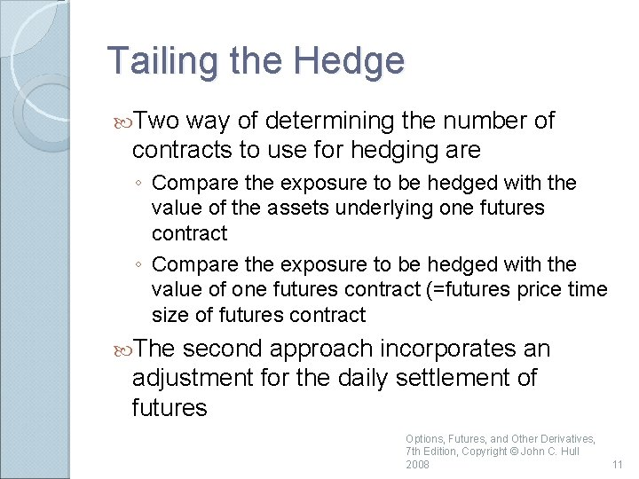 Tailing the Hedge Two way of determining the number of contracts to use for