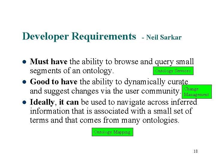 Developer Requirements - Neil Sarkar Must have the ability to browse and query small