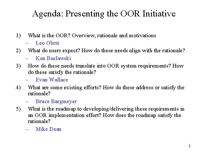 Agenda: Presenting the OOR Initiative 1) 2) 3) 4) 5) What is the OOR?