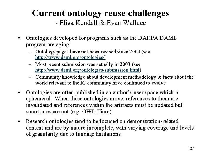 Current ontology reuse challenges - Elisa Kendall & Evan Wallace • Ontologies developed for