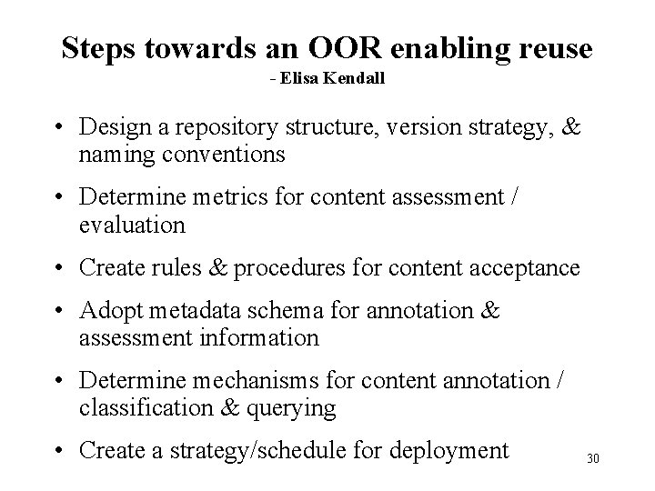 Steps towards an OOR enabling reuse - Elisa Kendall • Design a repository structure,