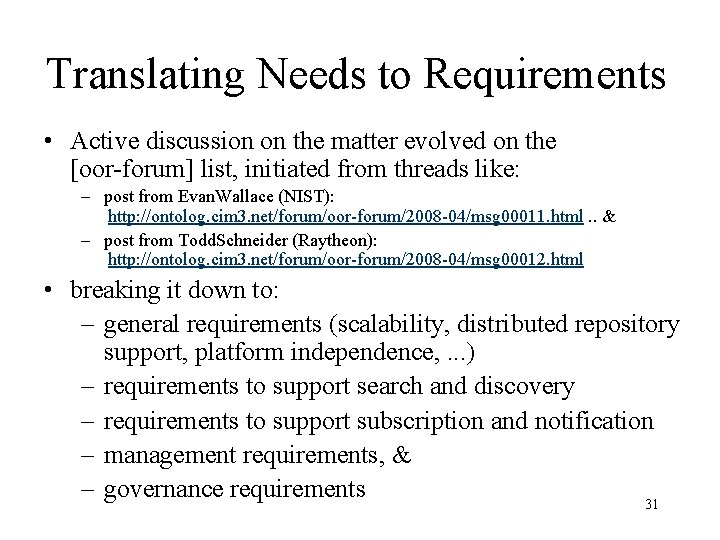 Translating Needs to Requirements • Active discussion on the matter evolved on the [oor-forum]