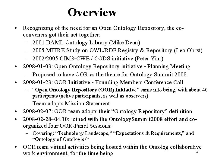 Overview • Recognizing of the need for an Open Ontology Repository, the coconveners got