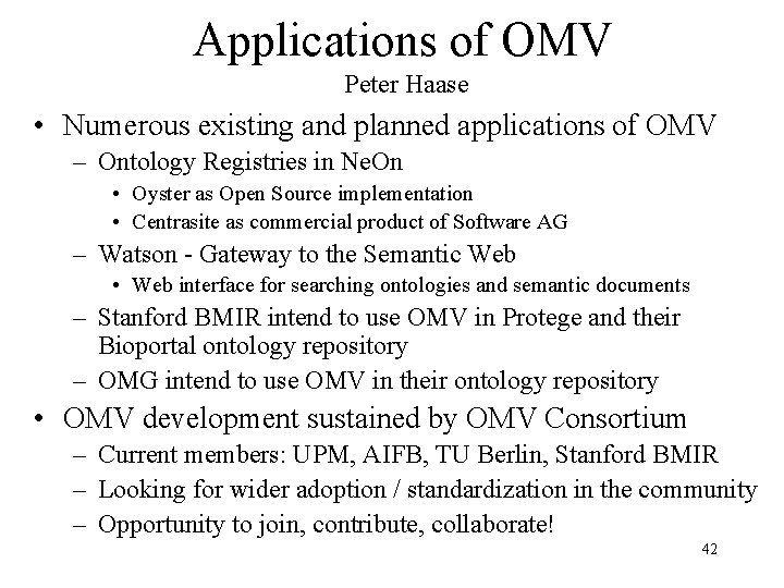 Applications of OMV Peter Haase • Numerous existing and planned applications of OMV –