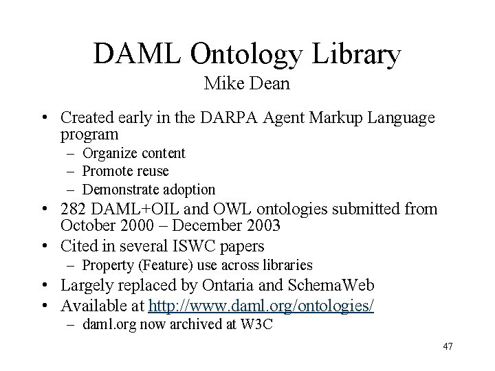 DAML Ontology Library Mike Dean • Created early in the DARPA Agent Markup Language