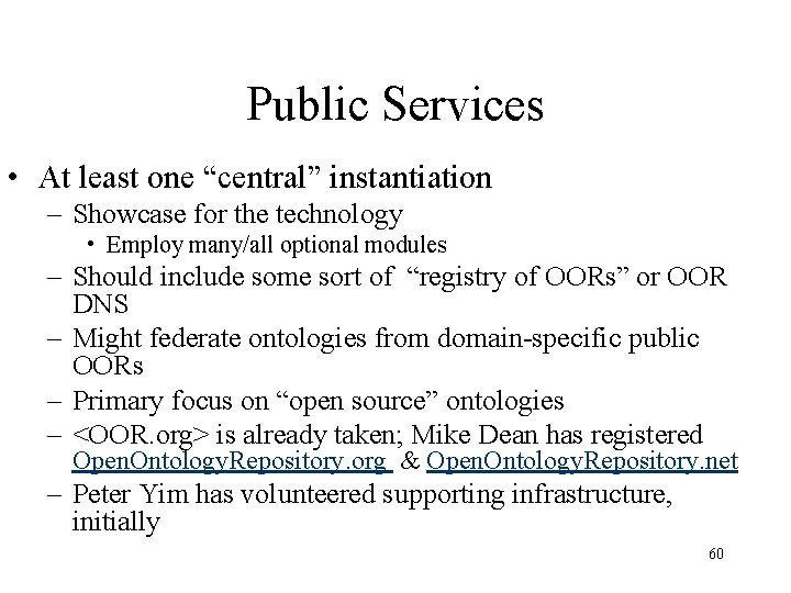 """Public Services • At least one """"central"""" instantiation – Showcase for the technology •"""