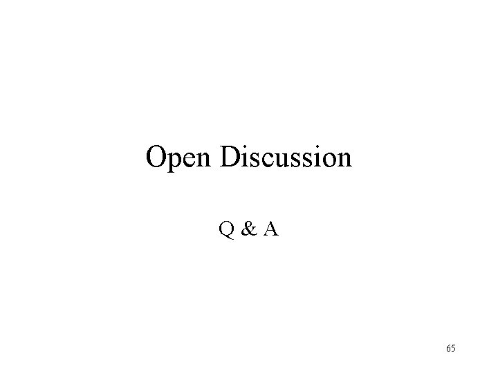 Open Discussion Q&A 65