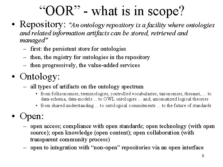 """""""OOR"""" - what is in scope? • Repository: """"An ontology repository is a facility"""