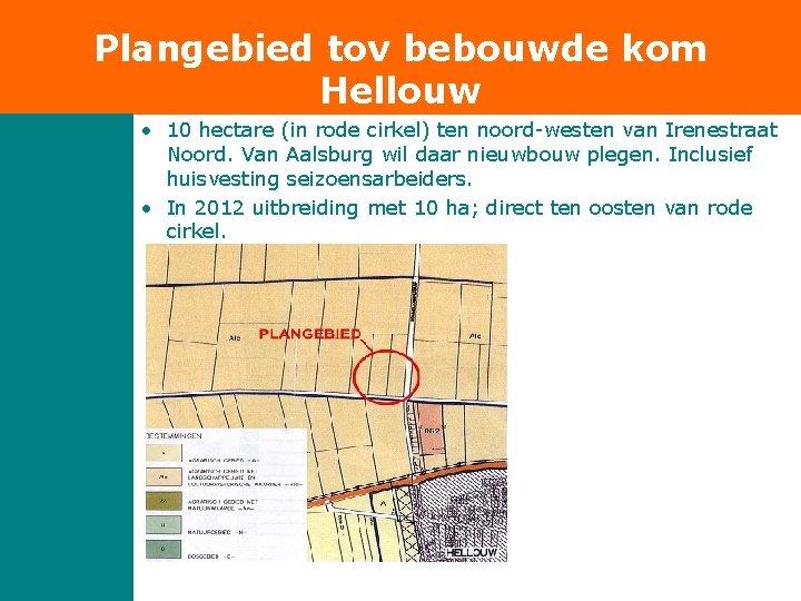 Plangebied tov bebouwde kom Hellouw • 10 hectare (in rode cirkel) ten noord-westen van