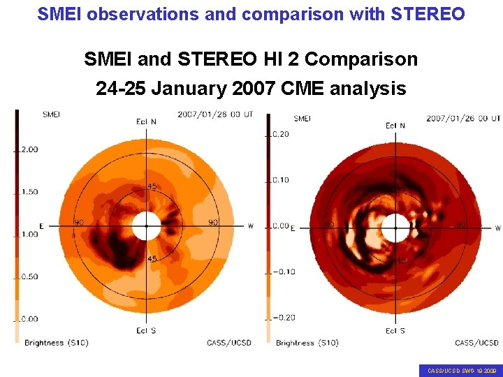 SMEI observations and comparison with STEREO SMEI and STEREO HI 2 Comparison 24 -25