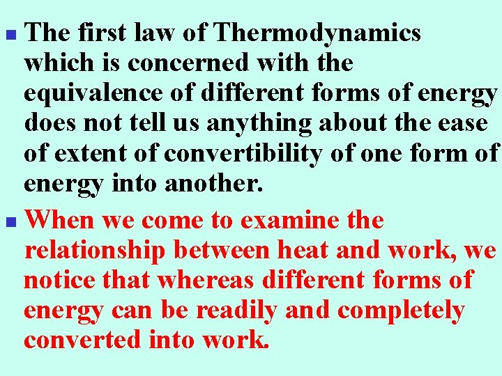 The first law of Thermodynamics which is concerned with the equivalence of different forms