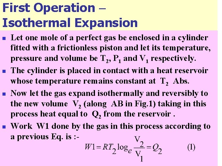 First Operation – Isothermal Expansion n n Let one mole of a perfect gas