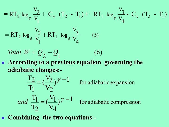 n n According to a previous equation governing the adiabatic changes: - Combining the
