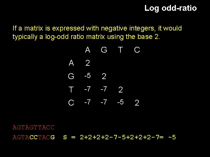 Log odd-ratio If a matrix is expressed with negative integers, it would typically a