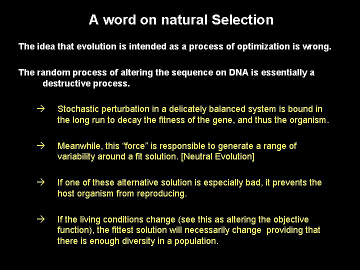 A word on natural Selection The idea that evolution is intended as a process